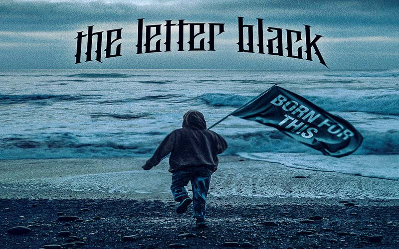 The Letter Black - Born For This