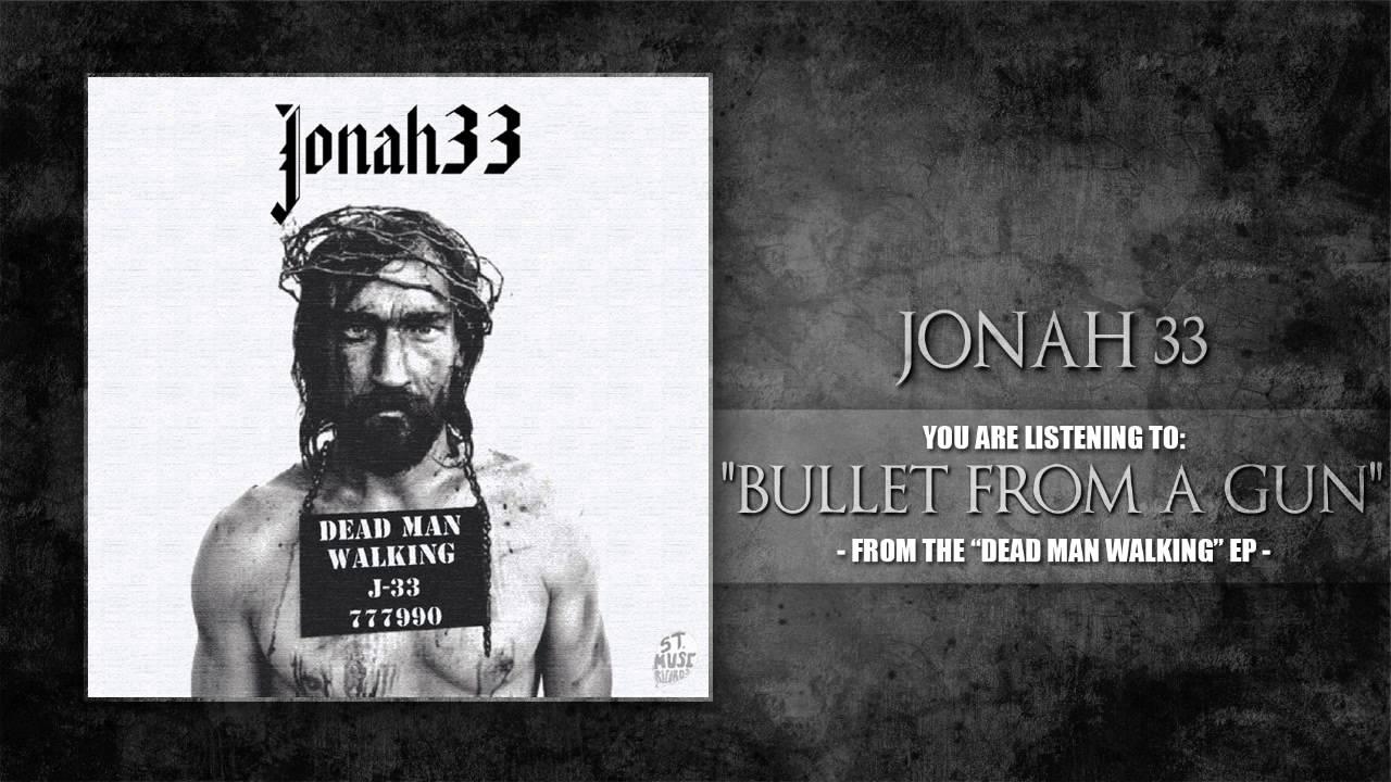 Jonah33 - Bullet from a Gun